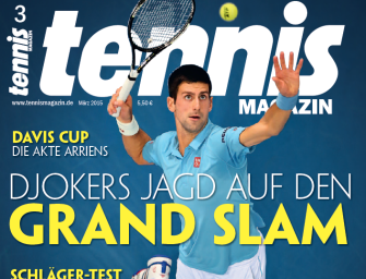 tennis MAGAZIN Heft 3/2015: Djokers Jagd auf den Grand Slam