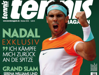 tennis MAGAZIN 10/2015: Rafa Nadal im Exklusiv-Interview!