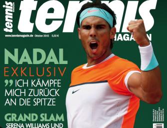 tennis MAGAZIN 10/2015: Rafa Nadal im Exklusiv-Interview!