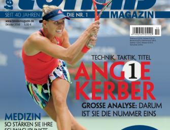 tennis MAGAZIN 10/2016: Angelique Kerber – darum ist sie die Nummer eins