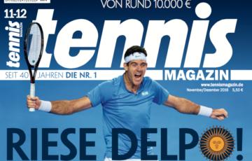 """tennis MAGAZIN 11-12/2016: Riese Delpo – """"Jetzt greife ich die Spitze an"""""""