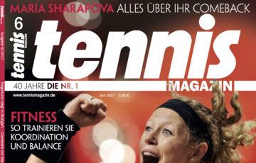 tennis MAGAZIN 6/2017: Sensation! Siegemund siegt in Stuttgart