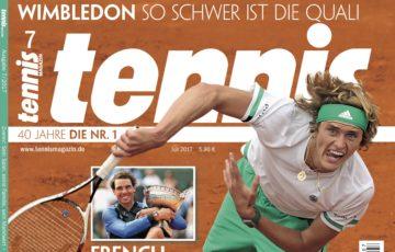 tennis MAGAZIN 7/2017: Zverev auf dem Weg an die Spitze