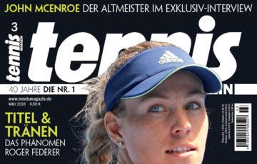 tennis Magazin 3/2018: Comeback – Darum ist Kerber wieder so stark