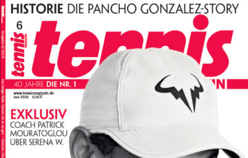 tennis magazin 6/2018: Der ewige Rafa – warum Nadal immer noch so gut ist