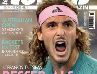Tennis Magazin 03/2019: Stefanos Tsitsipas – besser als Zverev