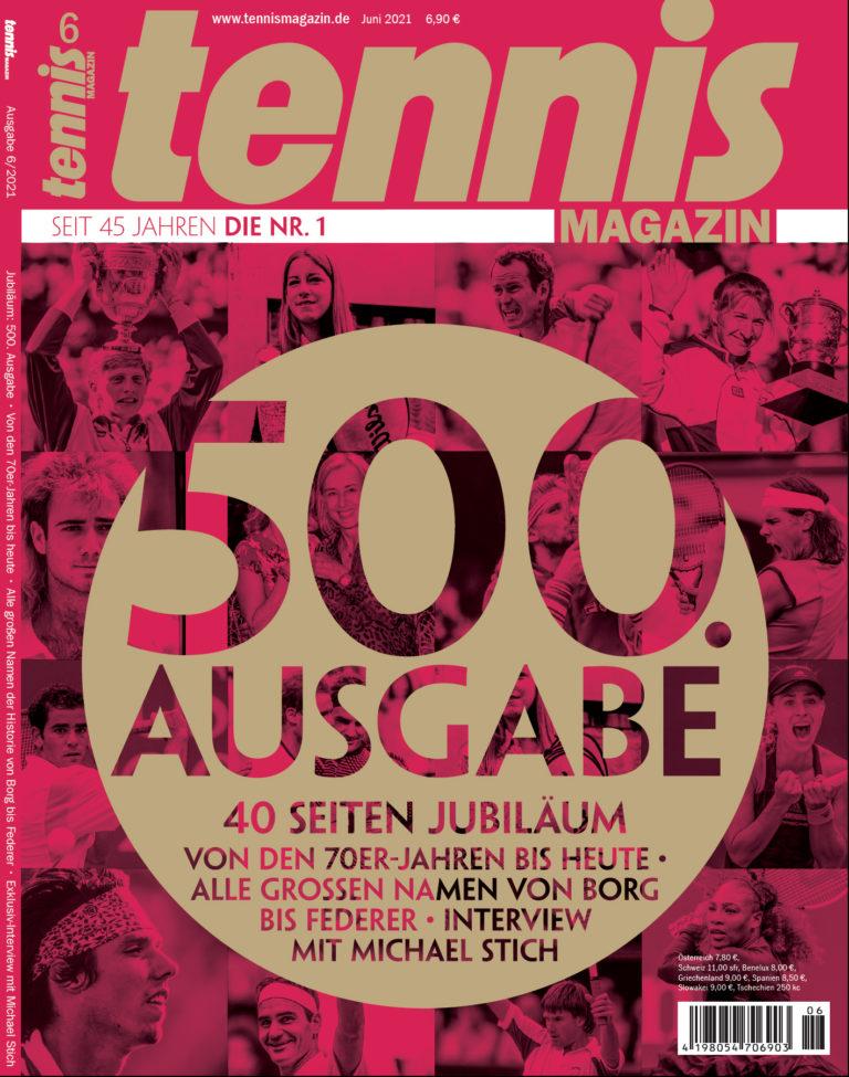 tennis MAGAZIN 6/2021: 500. Ausgabe
