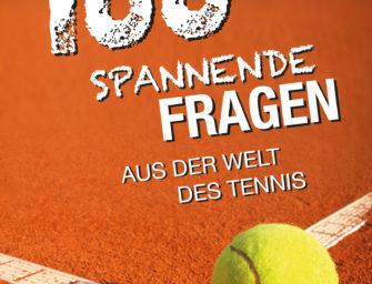 """Verlosung: Drei Bücher von """"100 spannende Fragen aus der Welt des Tennis"""" zu gewinnen"""